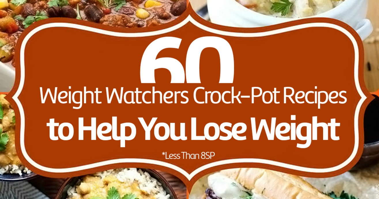 60 Weight Watchers Crock-Pot Recipes to Help You Lose Weight